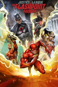 Justice League: Nghịch Lý Flashpoint - Justice League: The Flashpoint Paradox