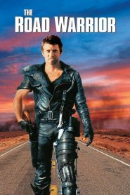 Mad Max 2 - Mad Max 2: The Road Warrior