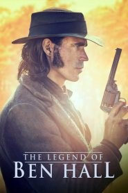 The Legend of Ben Hall - The Legend of Ben Hall (2017)