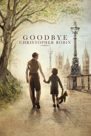 Goodbye Christopher Robin - Goodbye Christopher Robin (2017)