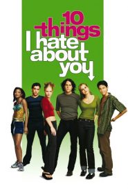 10 Điều Em Ghét Anh - 10 Things I Hate About You
