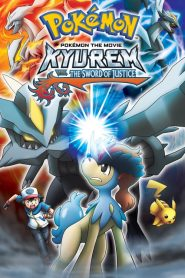 Pokémon the Movie: Kyurem vs. the Sword of Justice - Pokémon the Movie: Kyurem vs. the Sword of Justice (2012)