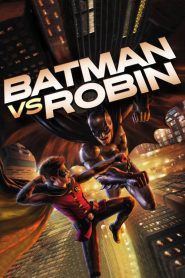 Batman vs. Robin - Batman vs. Robin (2015)