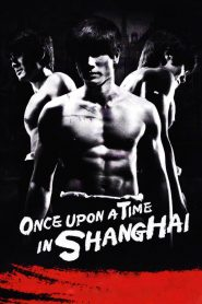 Once Upon a Time in Shanghai - Once Upon a Time in Shanghai (2014)