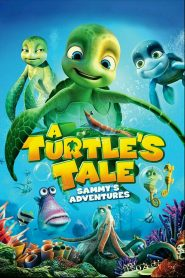A Turtle's Tale: Sammy's Adventures - A Turtle's Tale: Sammy's Adventures (2010)