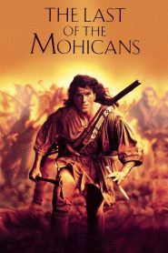The Last of the Mohicans - The Last of the Mohicans (1992)