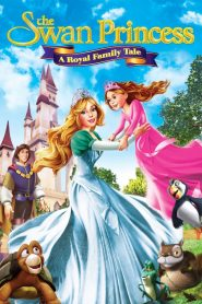 The Swan Princess: A Royal Family Tale - The Swan Princess: A Royal Family Tale (2014)