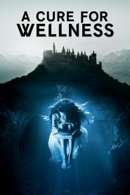 A Cure for Wellness - A Cure for Wellness (2016)