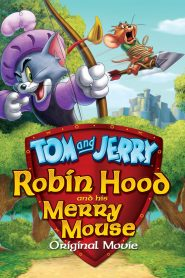 Tom And Jerry Robin Hood And His Merry Mouse - Tom And Jerry Robin Hood And His Merry Mouse (2012)