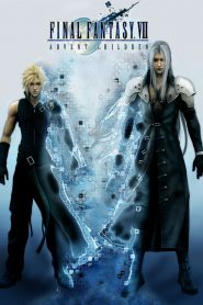 Final Fantasy VII: Advent Children - Final Fantasy VII: Advent Children (2005)