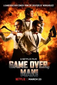 Game Over, Man! - Game Over, Man! (2018)