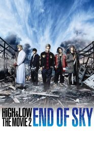 High & Low The Movie 2: End of Sky - High & Low The Movie 2: End of Sky (2017)