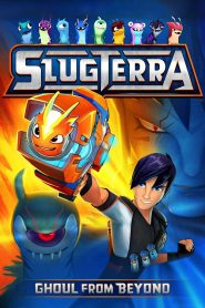 Slugterra: Ghoul from Beyond - Slugterra: Ghoul from Beyond (2014)