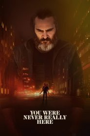 You Were Never Really Here - You Were Never Really Here (2017)