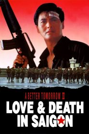 A Better Tomorrow III: Love and Death in Saigon - A Better Tomorrow III: Love and Death in Saigon (1989)