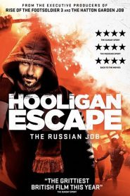 Hooligan Escape The Russian Job - Hooligan Escape The Russian Job (2018)