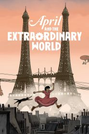 April and the Extraordinary World - April and the Extraordinary World (2015)