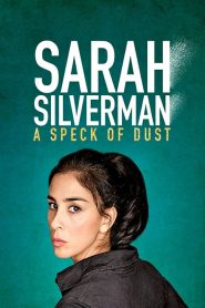 Sarah Silverman: A Speck of Dust - Sarah Silverman: A Speck of Dust (2017)