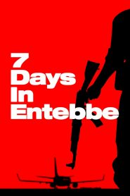Chiến Dịch Entebbe - 7 Days In Entebbe (2018)