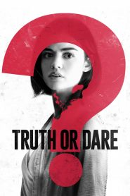Truth or Dare - Truth or Dare (2018)