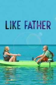 Giống Bố - Like Father (2018)