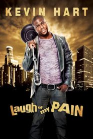 Kevin Hart: Laugh At My Pain - Kevin Hart: Laugh At My Pain (2011)