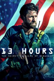 13 Giờ: Lính Ngầm Benghazi - 13 Hours: The Secret Soldiers Of Benghazi (2016)