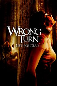 Ngả Rẽ Tử Thần 3: Bỏ Mặc Cho Chết - Wrong Turn 3: Left For Dead (2009)
