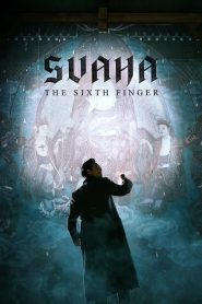 Ngón Tay Thứ 6 - Svaha: The Sixth Finger (2019)
