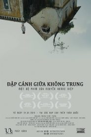 Đập Cánh Giữa Không Trung - Flapping In The Middle Of Nowhere (2014)