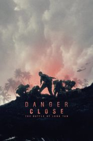 Trận Đánh Ở Long Tân - Danger Close: The Battle Of Long Tan (2019)
