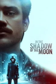 Trong Bóng Tối Của Mặt Trăng - In The Shadow Of The Moon (2019)