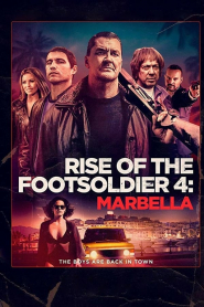Thủ Lĩnh Nổi Giận - Rise Of The Footsoldier 4: Marbella (2019)