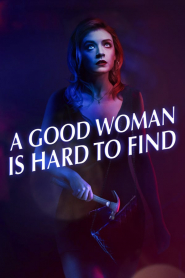 Gái Ngoan Khó Kiếm - A Good Woman Is Hard To Find (2019)
