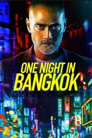 Một Đêm Ở Bangkok - One Night In Bangkok (2020)