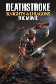 Deathstroke: Knights &Amp; Dragons – The Movie