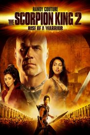 Vua Bọ Cạp 2 - The Scorpion King 2: Rise Of A Warrior (2008)