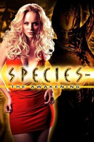 Loài Ác Độc 4 - Species: The Awakening (2007)