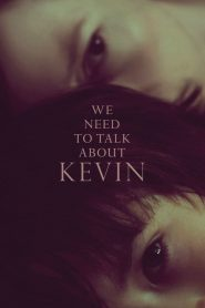 We Need To Talk About Kevin - We Need To Talk About Kevin (2011)