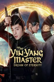 Tình Nhã Tập - The Yin-Yang Master: Dream Of Eternity (2020)