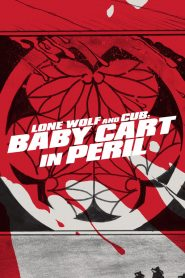 Lone Wolf And Cub Parent's Heart's Heart's Child's Heart - Lone Wolf And Cub: Baby Cart In Peril (1972)