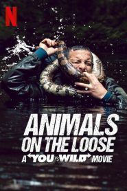 Animals On The Loose: A You Vs Wild Interactive Movie - Animals On The Loose: A You Vs. Wild Interactive Movie (2021)