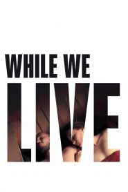 While We Live