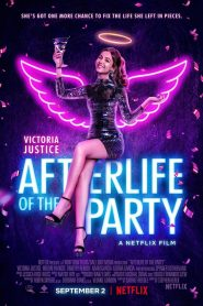 Linh Hồn Của Buổi Tiệc - Afterlife Of The Party (2021)